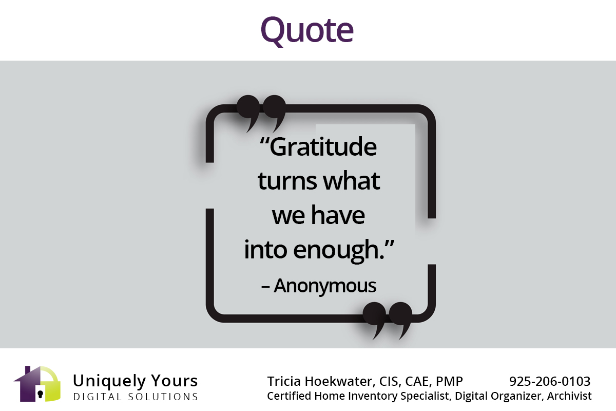 """Gratitude turns what we have into enough."" – Anonymous"